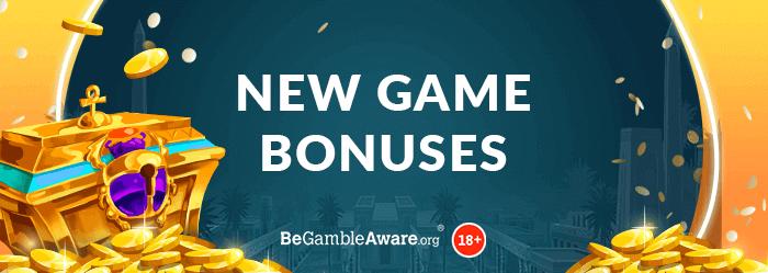 New Game Bonuses